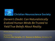 Darwin's Doubt: Can Naturalistically Evolved Human Minds Be Trusted to Yield True Beliefs About Reality?